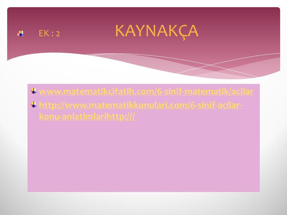 EK : 2 KAYNAKÇA www.matematikcifatih.com/6-sinif-matematik/acilar.