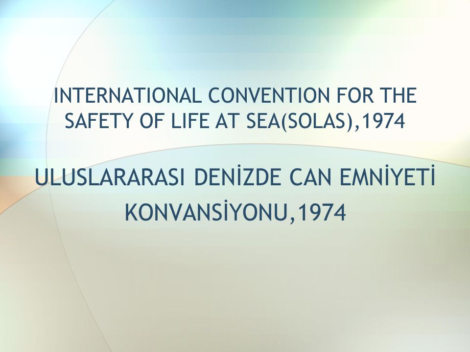 INTERNATIONAL CONVENTION FOR THE SAFETY OF LIFE AT SEA(SOLAS),1974