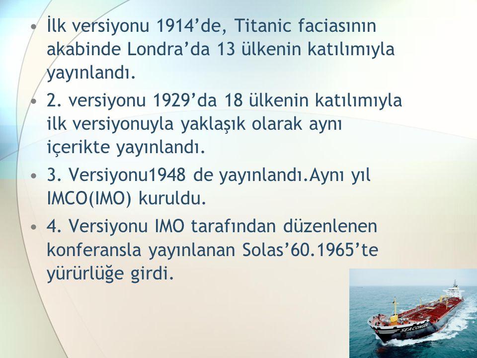 İlk versiyonu 1914'de, Titanic faciasının akabinde Londra'da 13 ülkenin katılımıyla yayınlandı.