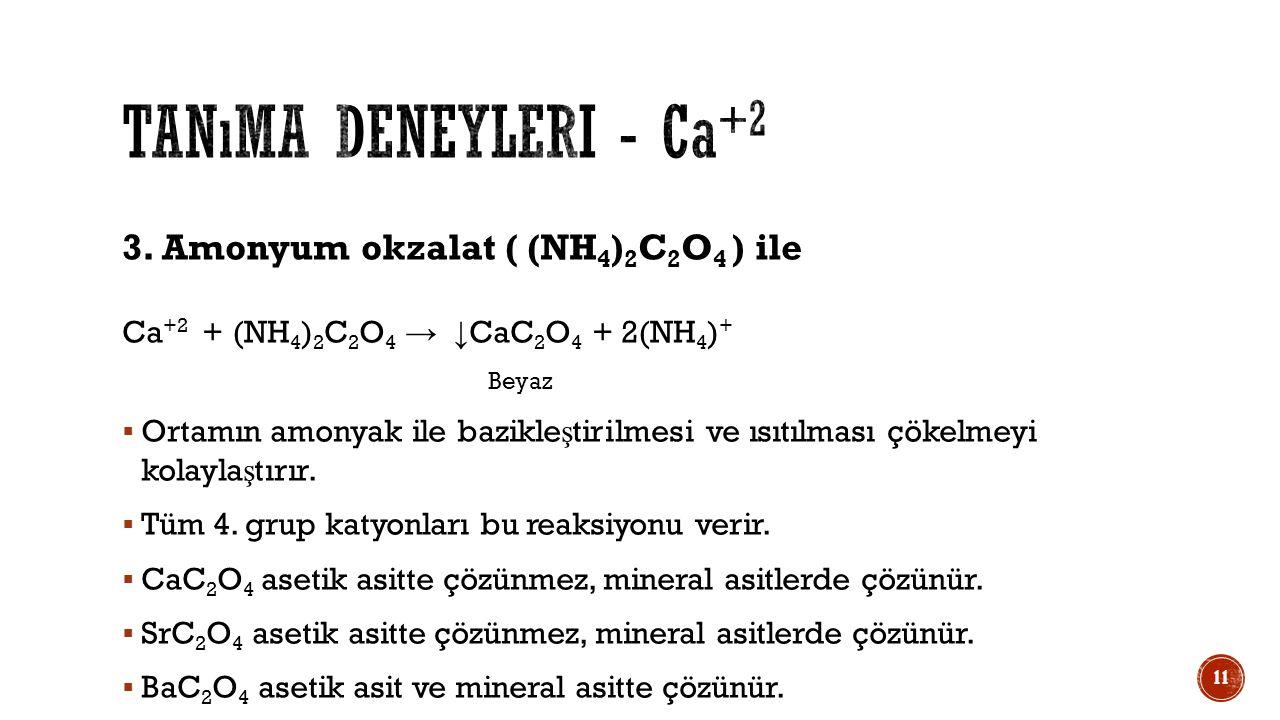 Tanıma deneyleri - Ca+2 3. Amonyum okzalat ( (NH4)2C2O4 ) ile