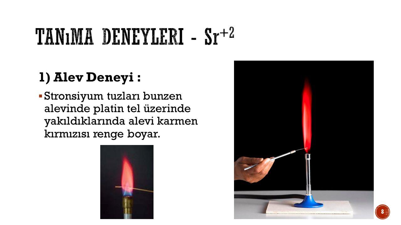 Tanıma deneyleri - Sr+2 1) Alev Deneyi :