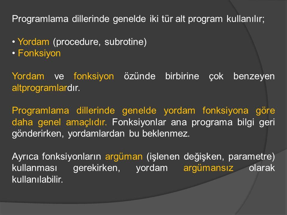 Programlama dillerinde genelde iki tür alt program kullanılır;