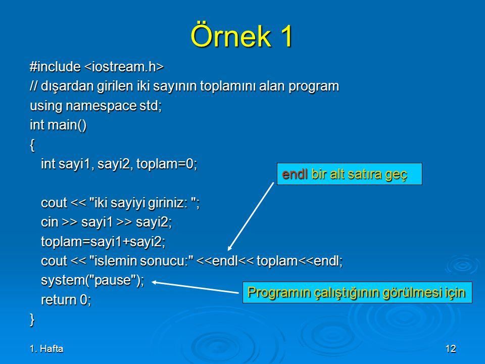 Örnek 1 #include <iostream.h>
