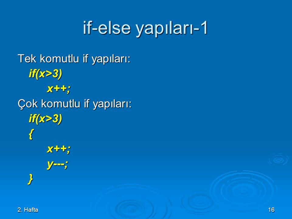 if-else yapıları-1 Tek komutlu if yapıları: if(x>3) x++;