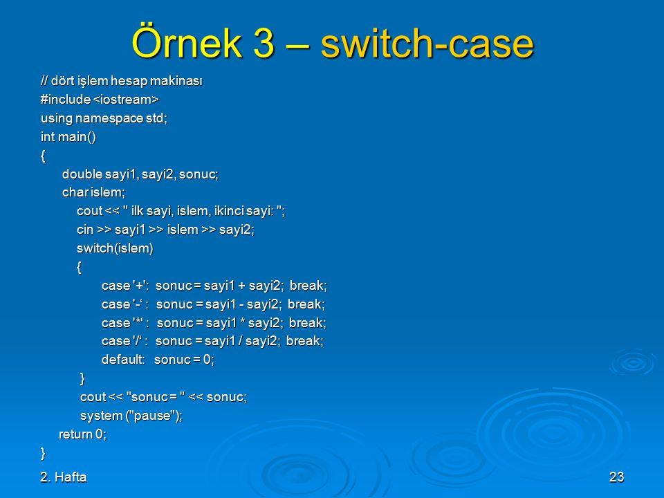 Örnek 3 – switch-case // dört işlem hesap makinası