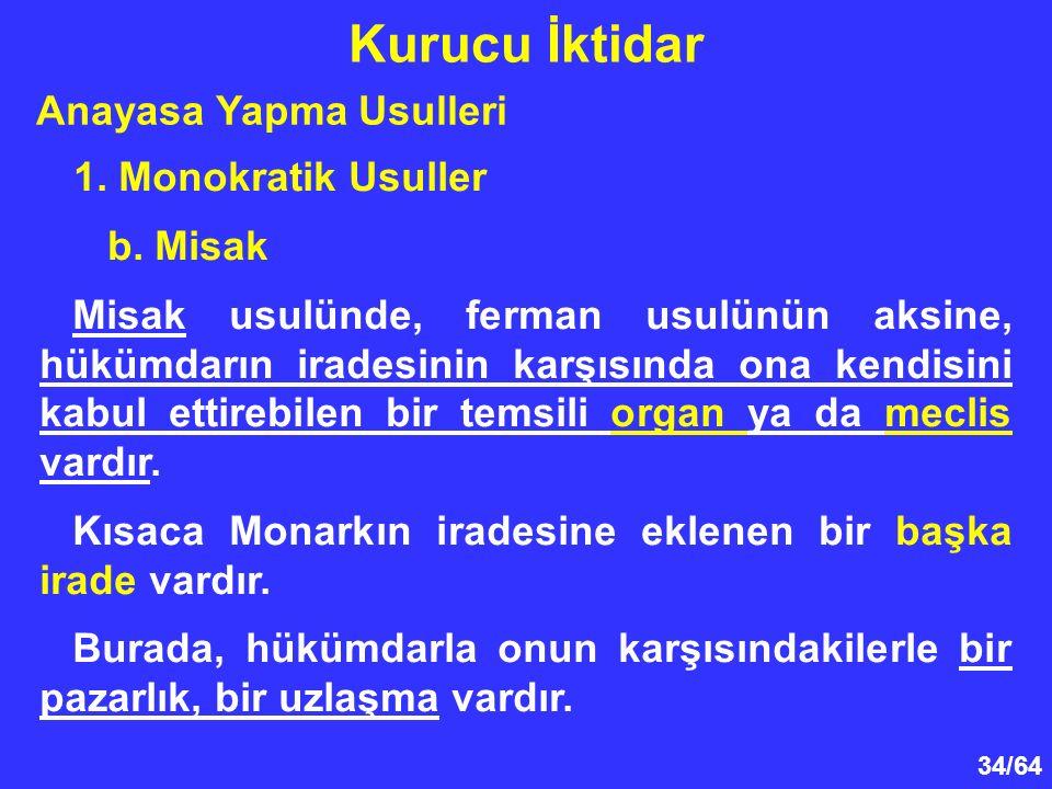 Kurucu İktidar Anayasa Yapma Usulleri 1. Monokratik Usuller b. Misak