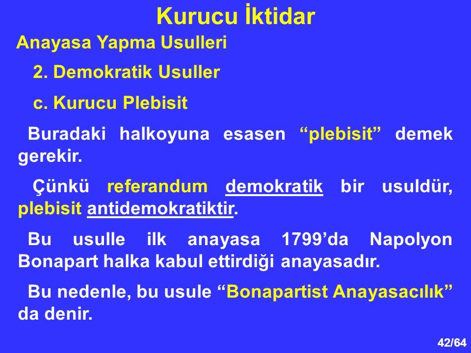 Kurucu İktidar Anayasa Yapma Usulleri 2. Demokratik Usuller