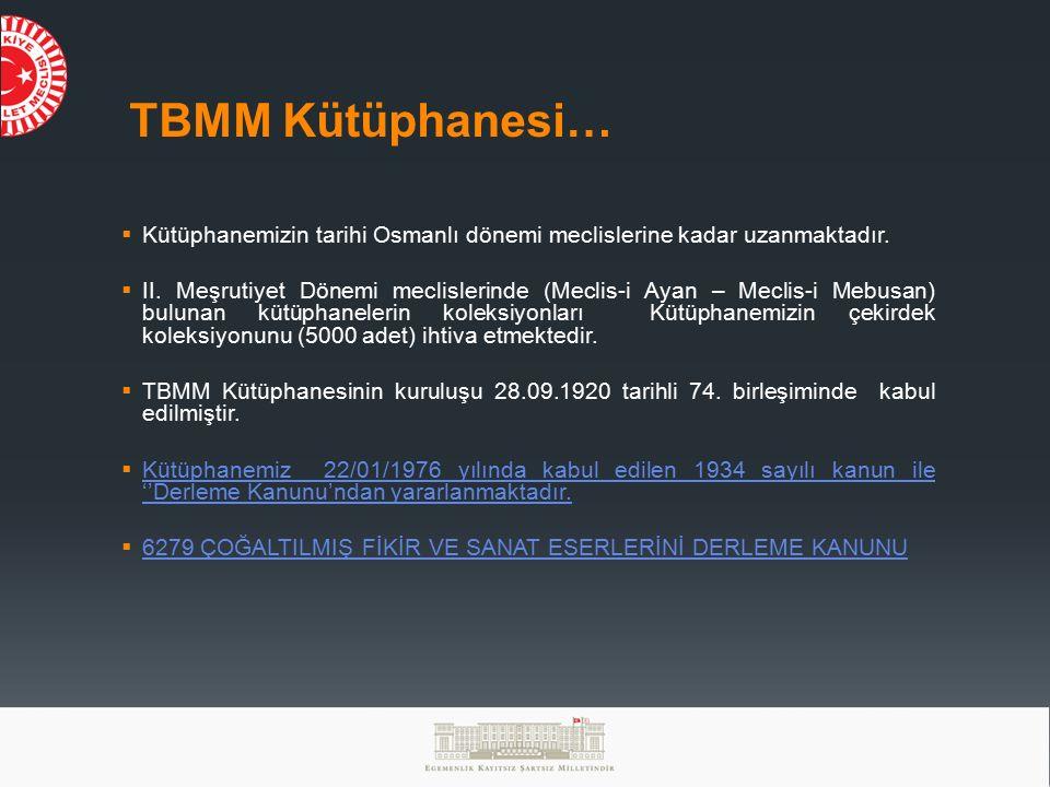 TBMM Kütüphanesi… Kütüphanemizin tarihi Osmanlı dönemi meclislerine kadar uzanmaktadır.