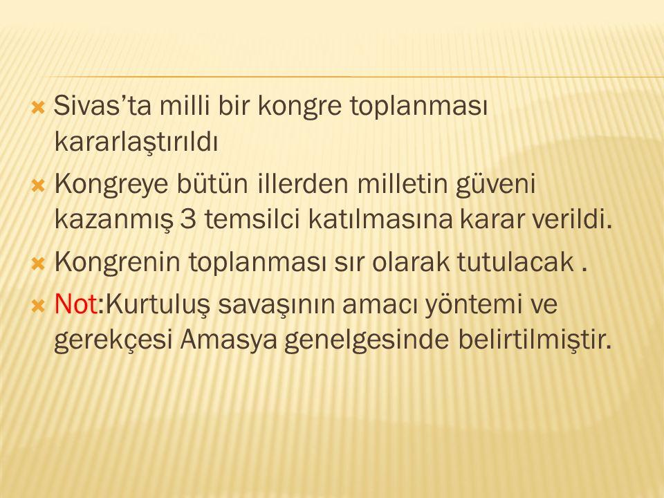 Sivas'ta milli bir kongre toplanması kararlaştırıldı