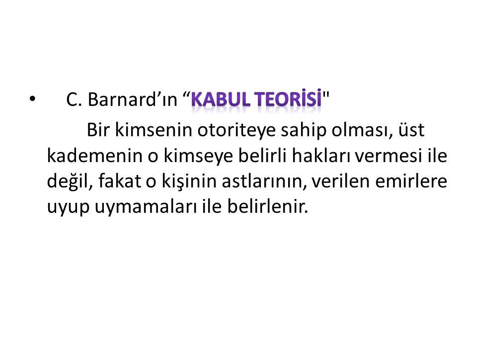 C. Barnard'ın Kabul Teorİsİ