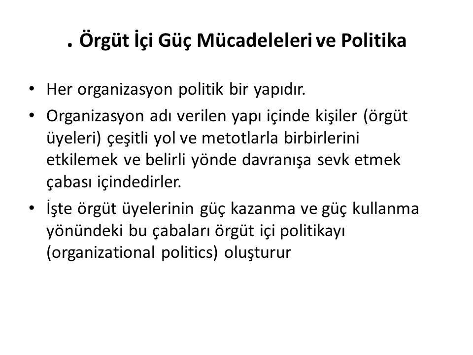 . Örgüt İçi Güç Mücadeleleri ve Politika