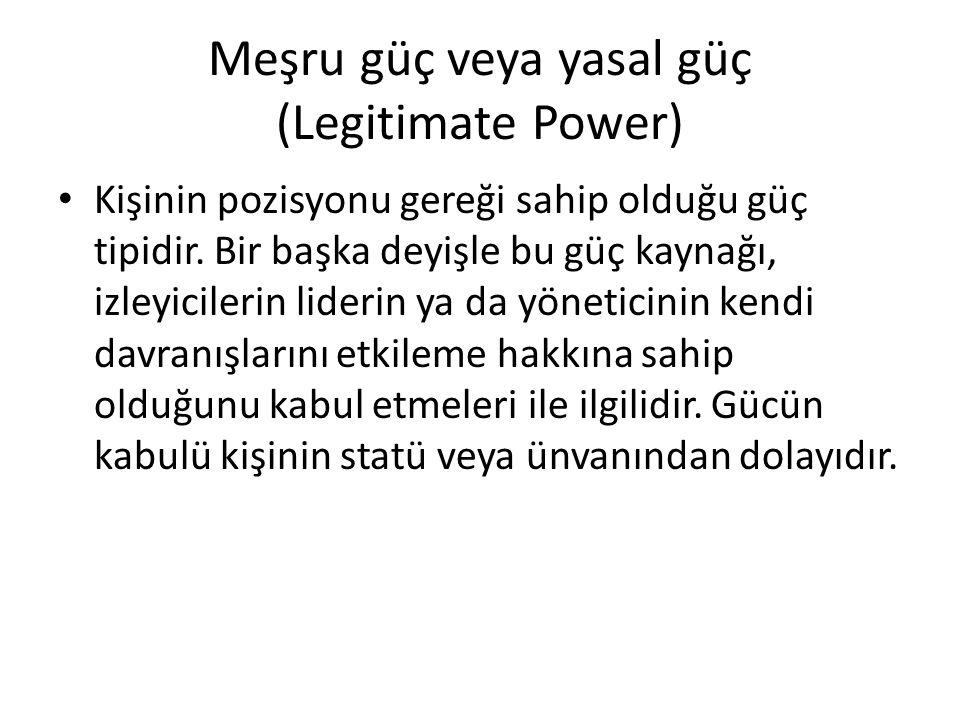 Meşru güç veya yasal güç (Legitimate Power)