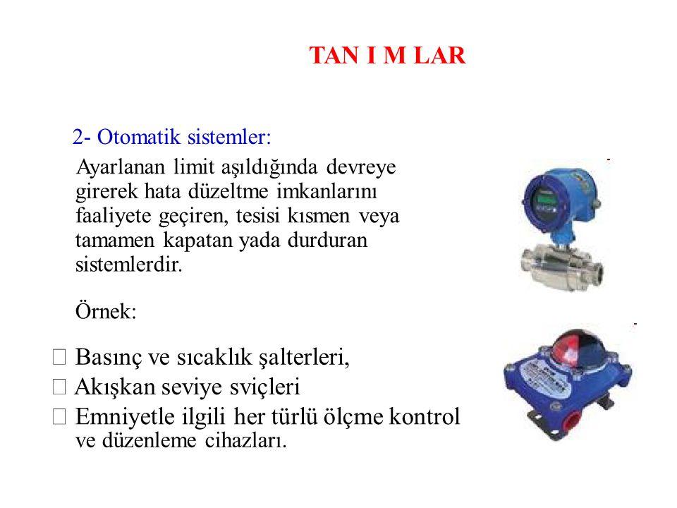 TAN I M LAR  Basınç ve sıcaklık şalterleri,  Akışkan seviye sviçleri