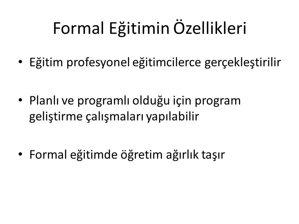Formal Eğitimin Özellikleri