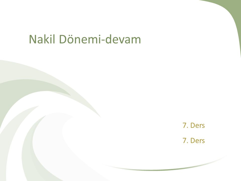 Nakil Dönemi-devam 7. Ders 7. Ders
