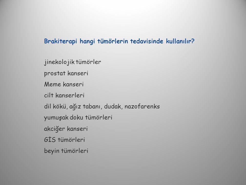 Brakiterapi hangi tümörlerin tedavisinde kullanılır