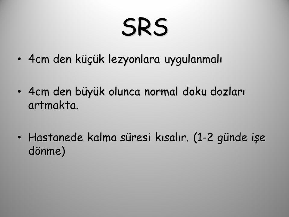 SRS 4cm den küçük lezyonlara uygulanmalı