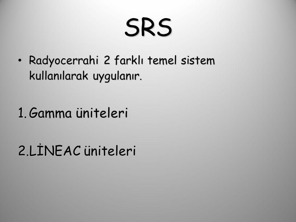 SRS Gamma üniteleri LİNEAC üniteleri