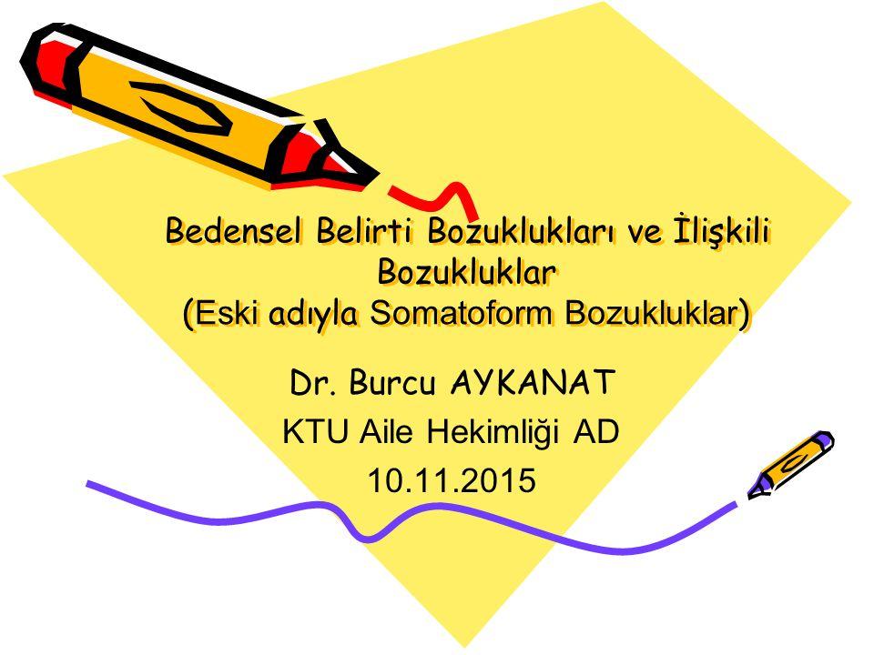 Dr. Burcu AYKANAT KTU Aile Hekimliği AD 10.11.2015