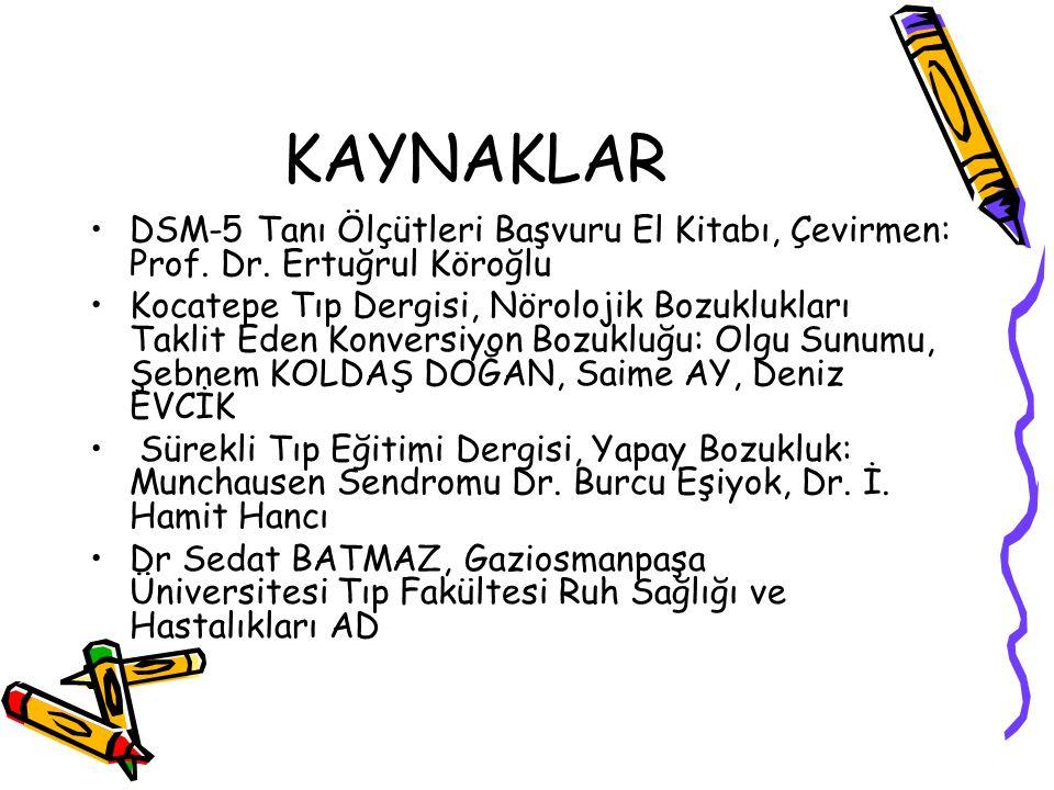 KAYNAKLAR DSM-5 Tanı Ölçütleri Başvuru El Kitabı, Çevirmen: Prof. Dr. Ertuğrul Köroğlu.
