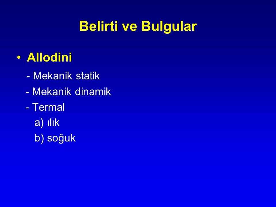 Belirti ve Bulgular Allodini - Mekanik statik - Mekanik dinamik