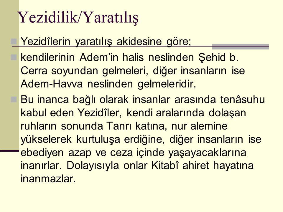 Yezidilik/Yaratılış Yezidîlerin yaratılış akidesine göre;
