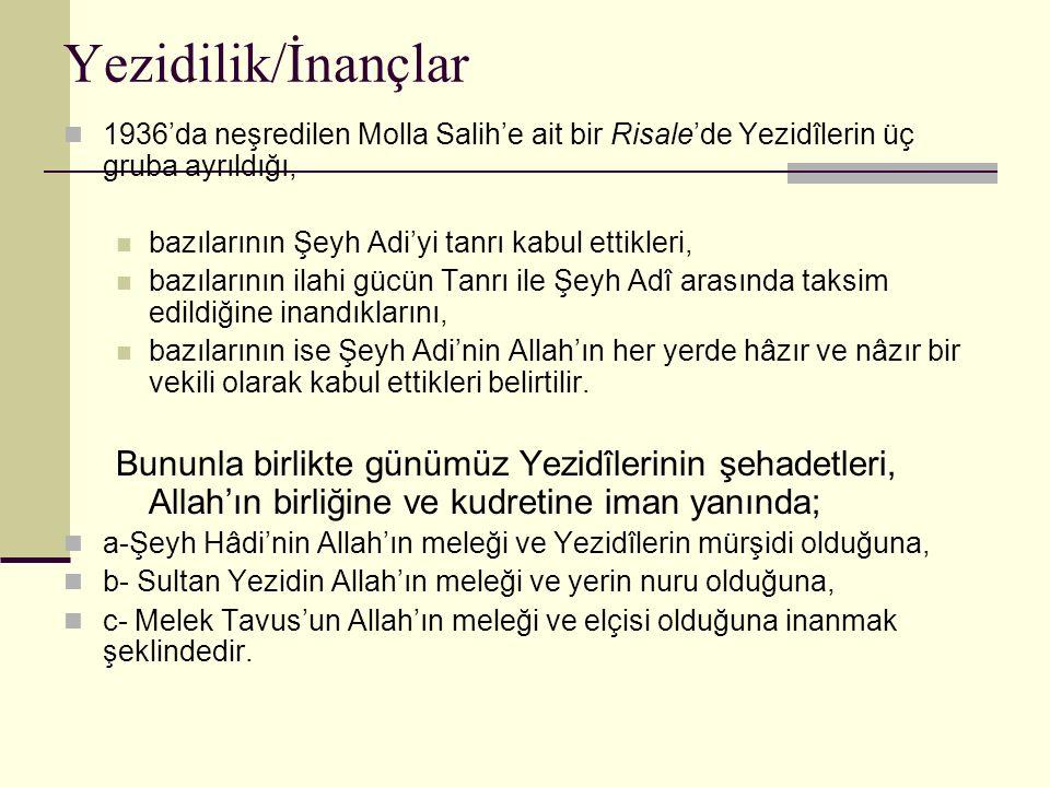 Yezidilik/İnançlar 1936'da neşredilen Molla Salih'e ait bir Risale'de Yezidîlerin üç gruba ayrıldığı,