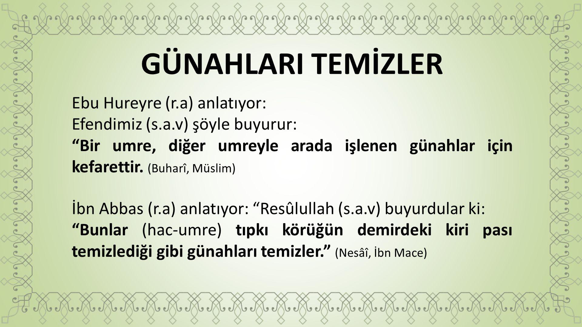 GÜNAHLARI TEMİZLER Ebu Hureyre (r.a) anlatıyor:
