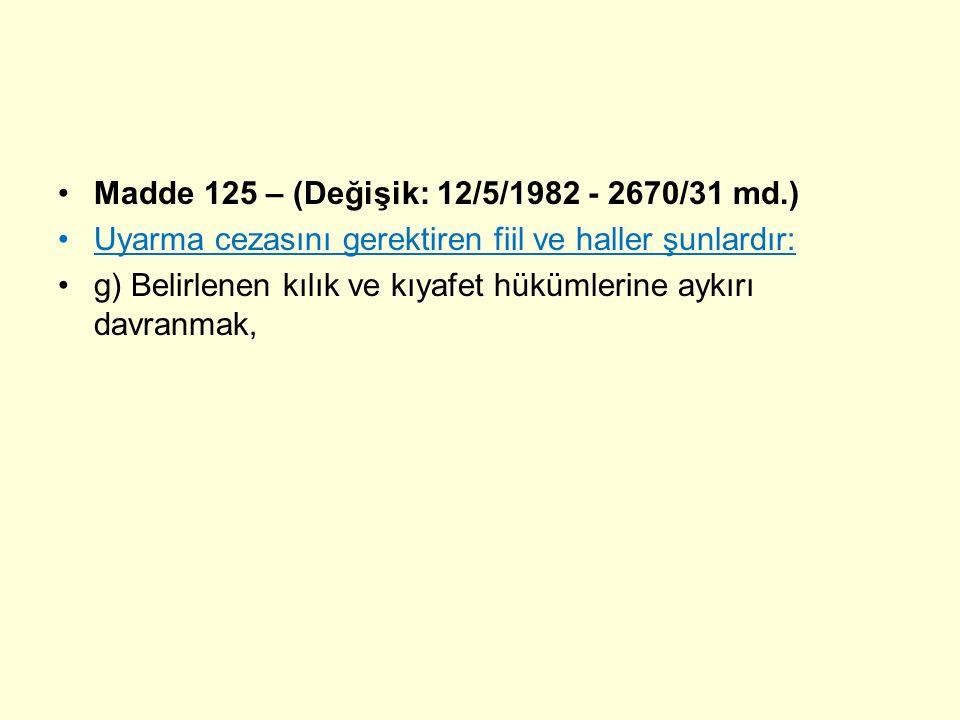 Madde 125 – (Değişik: 12/5/1982 - 2670/31 md.)