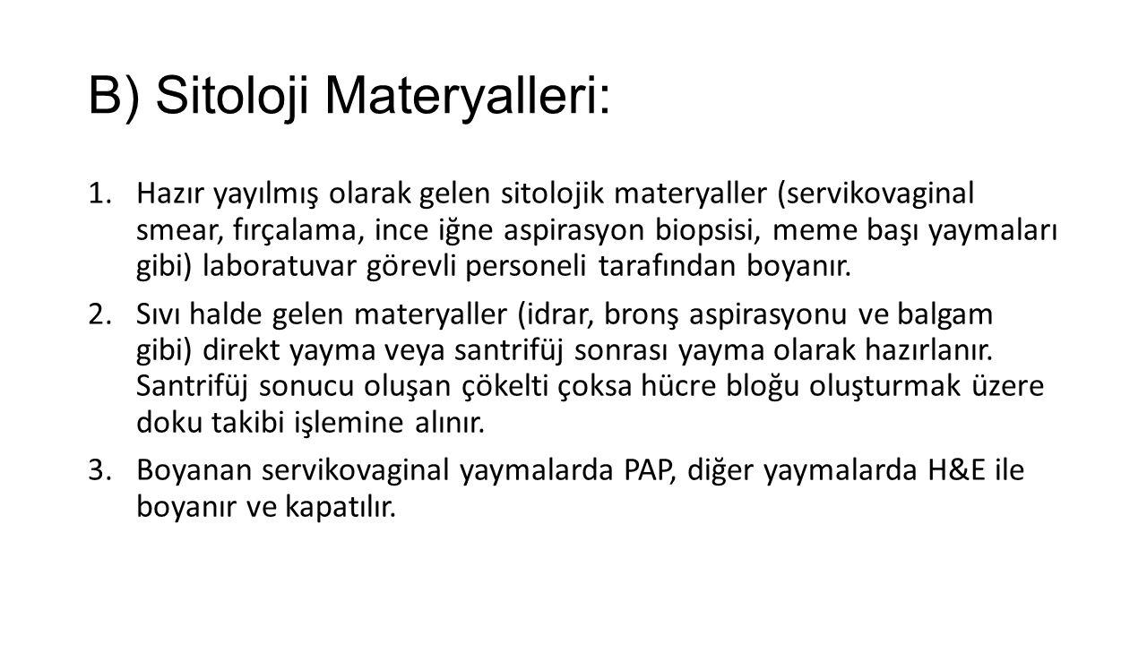 B) Sitoloji Materyalleri: