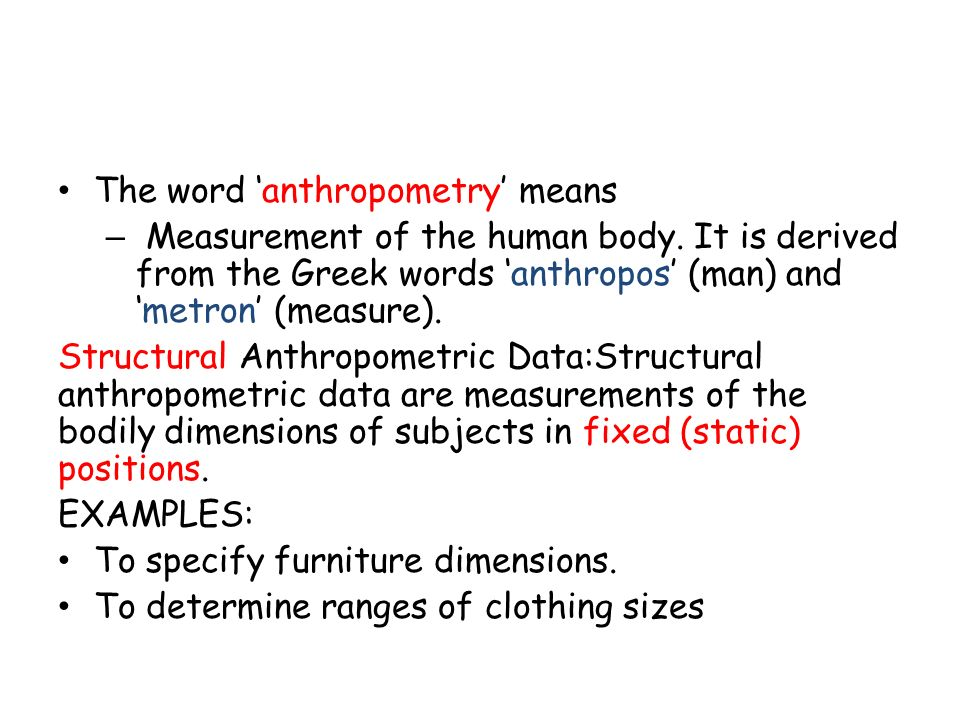The word 'anthropometry' means