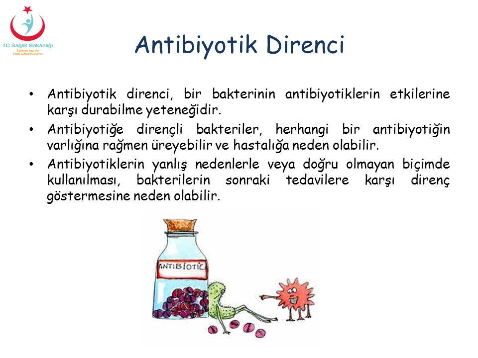 Antibiyotik Direnci Antibiyotik direnci, bir bakterinin antibiyotiklerin etkilerine karşı durabilme yeteneğidir.