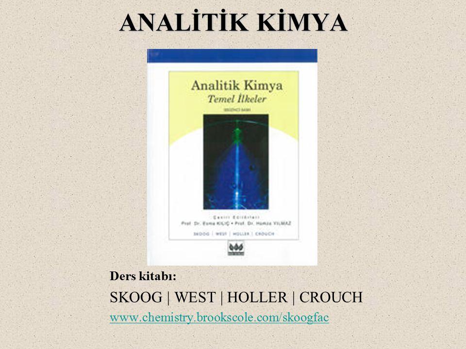ANALİTİK KİMYA Ders kitabı: SKOOG | WEST | HOLLER | CROUCH www