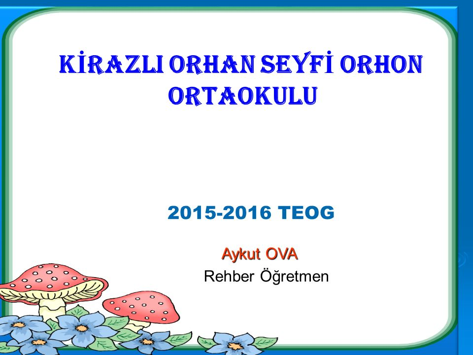 KİRAZLI ORHAN SEYFİ ORHON
