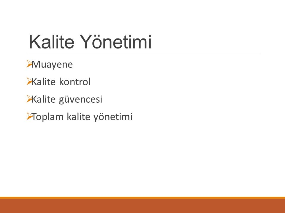 Kalite Yönetimi Muayene Kalite kontrol Kalite güvencesi