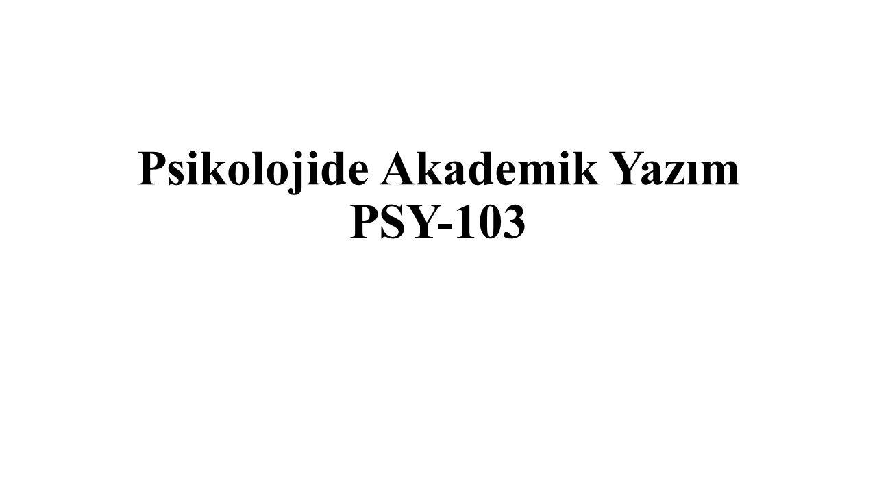 Psikolojide Akademik Yazım PSY-103