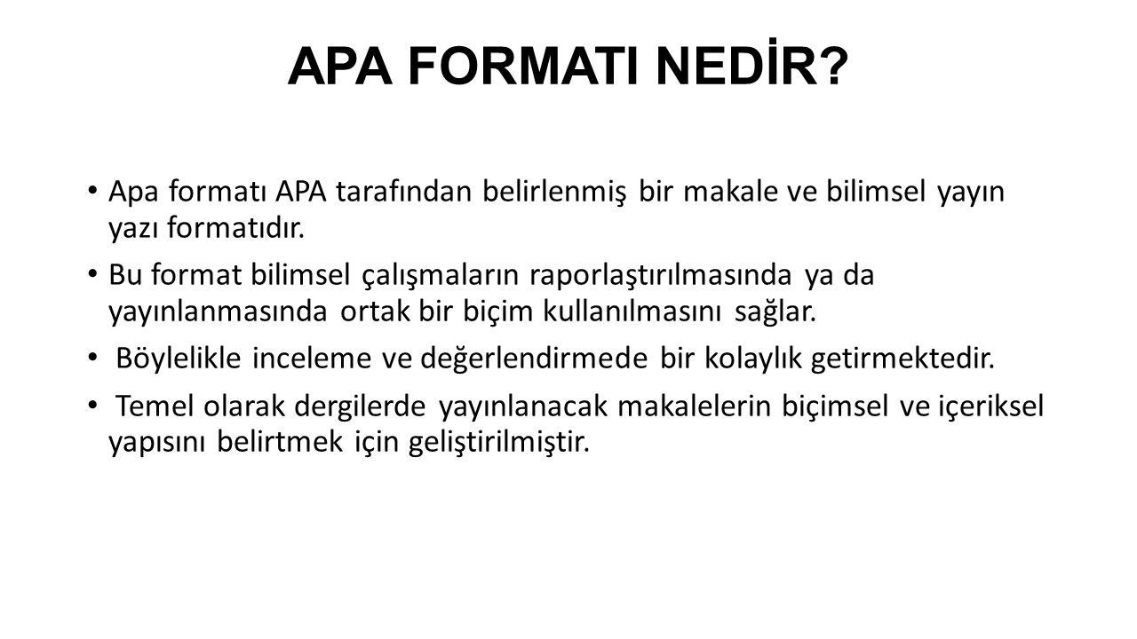 APA FORMATI NEDİR Apa formatı APA tarafından belirlenmiş bir makale ve bilimsel yayın yazı formatıdır.
