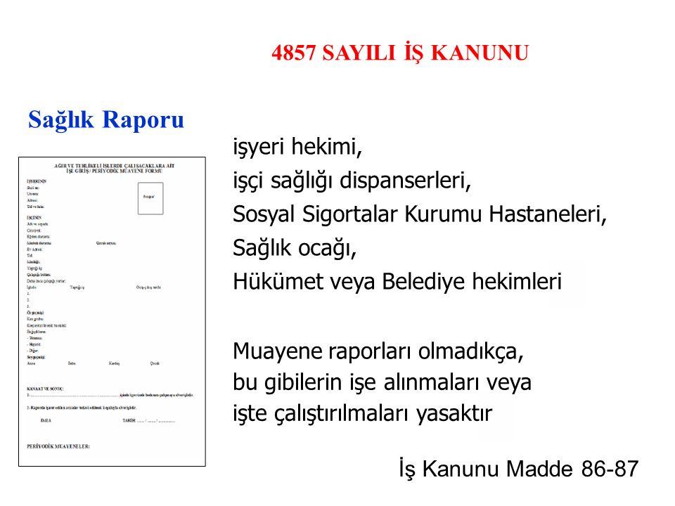 Sağlık Raporu 4857 SAYILI İŞ KANUNU işyeri hekimi,
