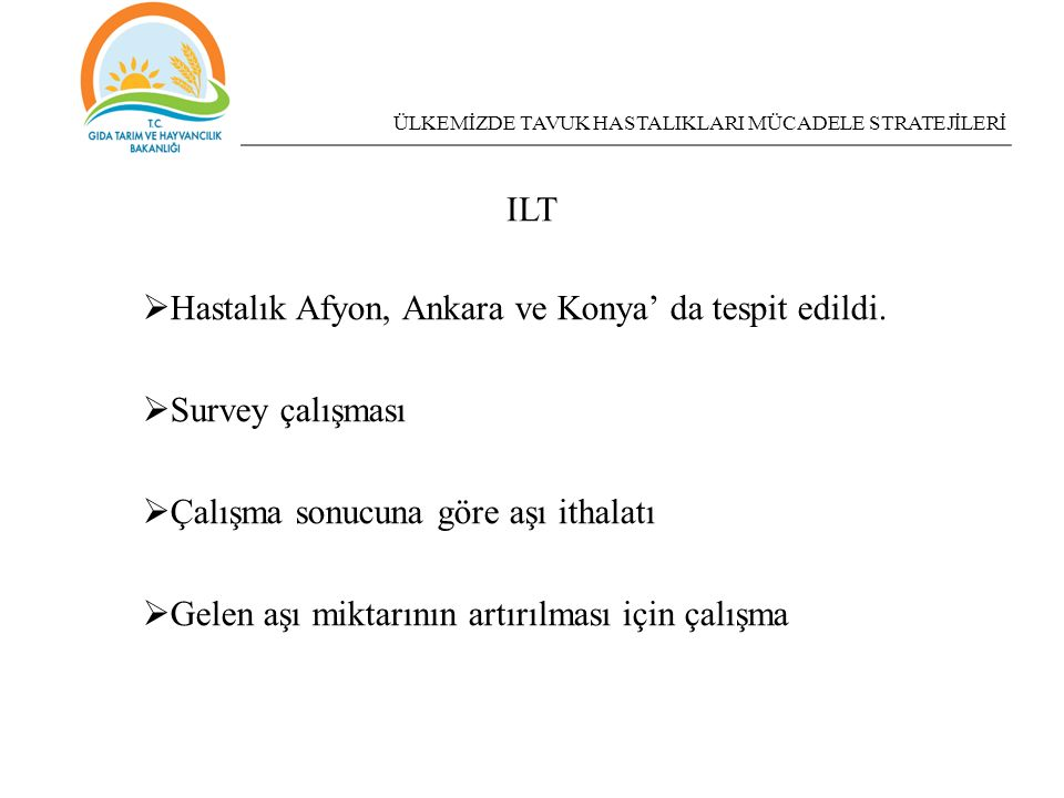 Hastalık Afyon, Ankara ve Konya' da tespit edildi. Survey çalışması