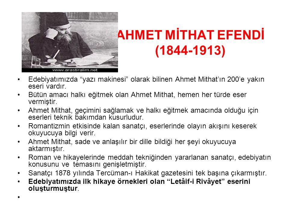AHMET MİTHAT EFENDİ (1844-1913)