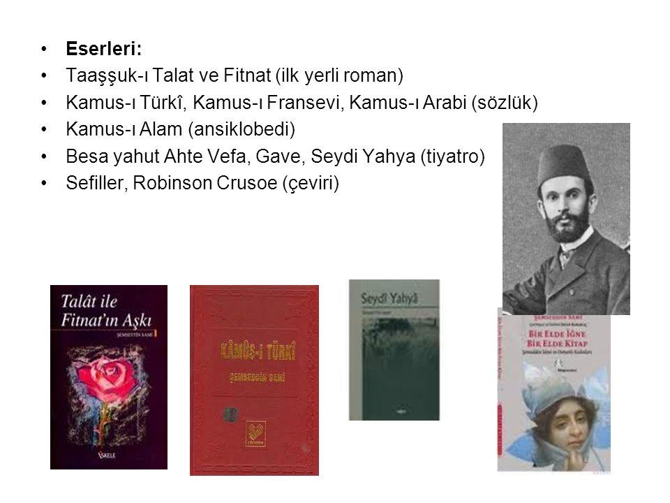 Eserleri: Taaşşuk-ı Talat ve Fitnat (ilk yerli roman) Kamus-ı Türkî, Kamus-ı Fransevi, Kamus-ı Arabi (sözlük)