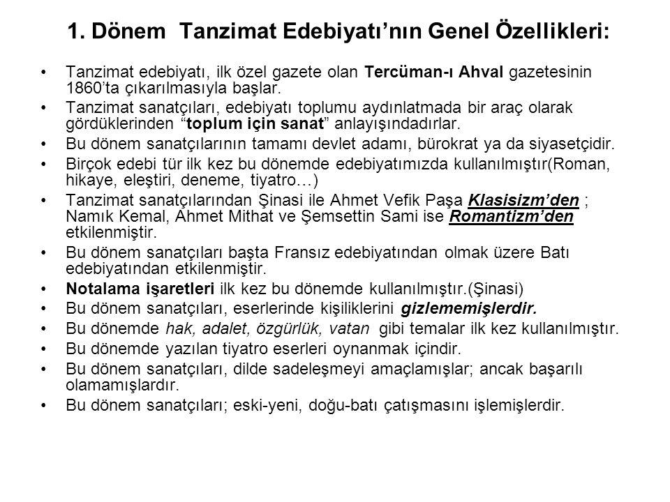 1. Dönem Tanzimat Edebiyatı'nın Genel Özellikleri: