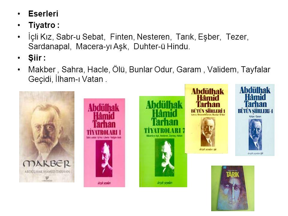 Eserleri Tiyatro : İçli Kız, Sabr-u Sebat, Finten, Nesteren, Tarık, Eşber, Tezer, Sardanapal, Macera-yı Aşk, Duhter-ü Hindu.