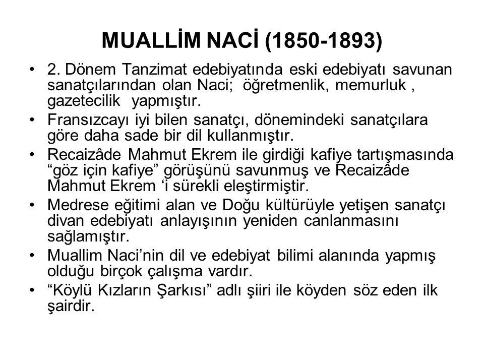 MUALLİM NACİ (1850-1893)