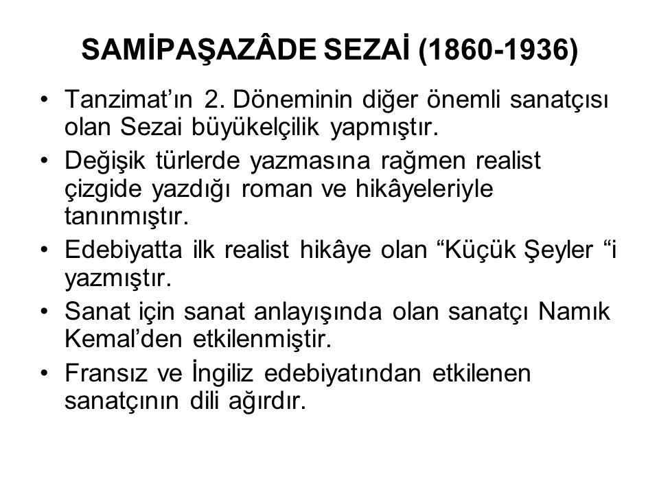 SAMİPAŞAZÂDE SEZAİ (1860-1936)