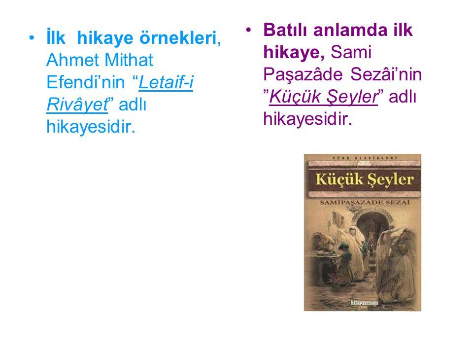 Batılı anlamda ilk hikaye, Sami Paşazâde Sezâi'nin Küçük Şeyler adlı hikayesidir.
