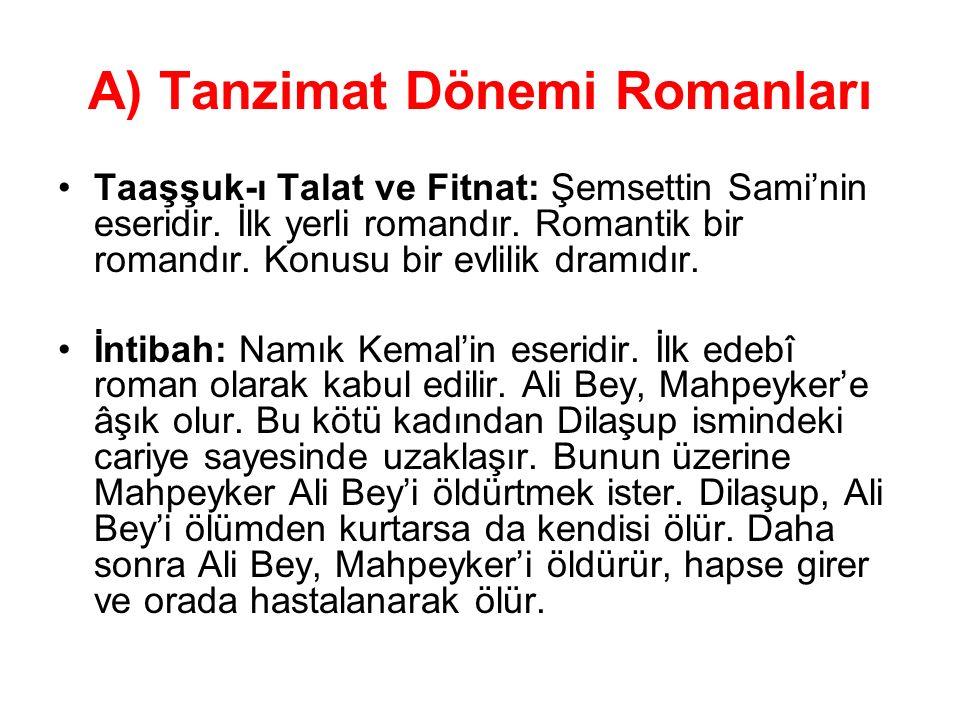 A) Tanzimat Dönemi Romanları