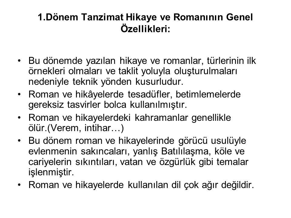 1.Dönem Tanzimat Hikaye ve Romanının Genel Özellikleri: