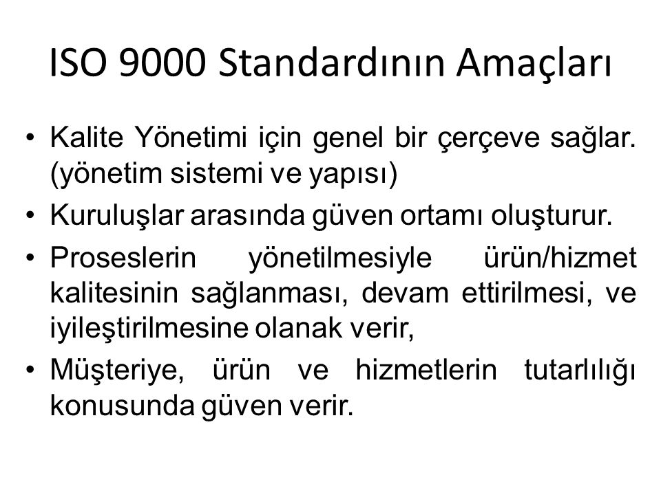 ISO 9000 Standardının Amaçları