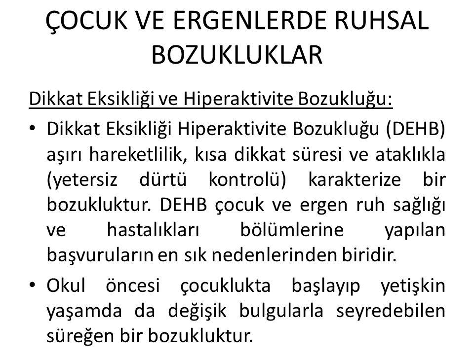 ÇOCUK VE ERGENLERDE RUHSAL BOZUKLUKLAR